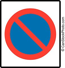 no parking symbol, Vector illustration. - Clearway sign, no...