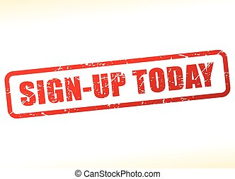 sign up today text buffered - Illustration of sign up today...