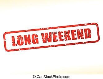 long weekend text buffered
