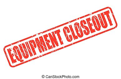 EQUIPMENT CLOSEOUT red stamp text on white