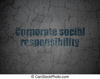 Finance concept: Corporate Social Responsibility on grunge wall background