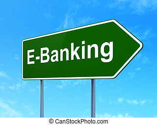 Money concept: E-Banking on road sign background - Money...