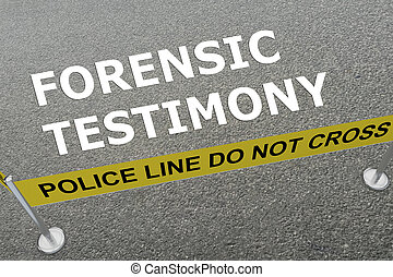 Forensic Testimony concept - 3D illustration of 'FORENSIC...