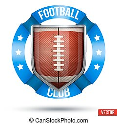 American Football Label. Ball and shield with ribbons....