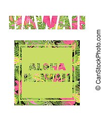 Variation of shirt print with tropical leaves and flowers lettering Hawaii