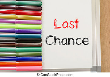 Felt-tip pen and whiteboard and last chance text concept -...
