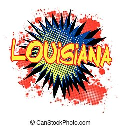 Louisiana Comic Exclamation - A comic cartoon style...