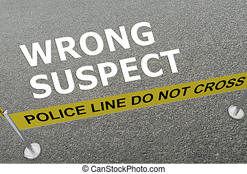 Wrong Suspect concept - 3D illustration of 'WRONG SUSPECT'...