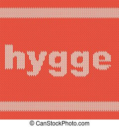 Word HYGGE on knitting texture - Word HYGGE on Word HYGGE on...