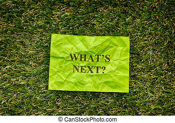 Green paper note saying What is next?