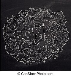 Cartoon cute doodles hand drawn Rome inscription. Chalkboard...