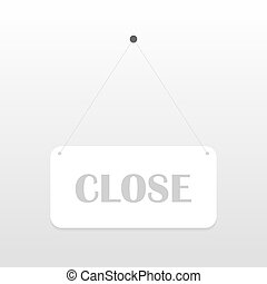 Closed sign board hanging on the white wall. Vector...
