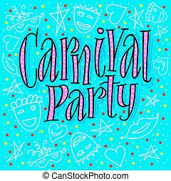 carnival party hand made. vector illustration.