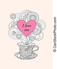 I love tea - Hand drawn decorated cup in zen style and text...