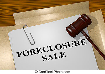 Foreclosure Sale - legal concept - 3D illustration of...