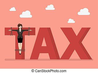 Business woman crucified on tax word. Business concept