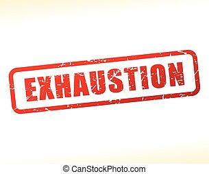 exhaustion text buffered - Illustration of exhaustion text...