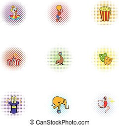 Circus icons set, pop-art style - Circus icons set. Pop-art...