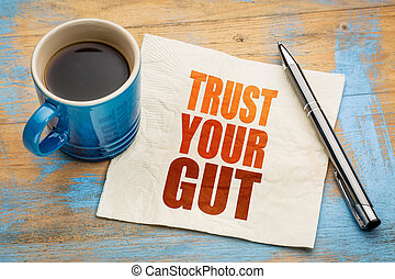 Trust your gut word abstract - advice or motivational...