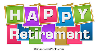 Happy Retirement Colorful Background - Happy retirement text...