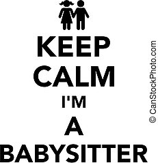 Keep calm I'm a babysitter