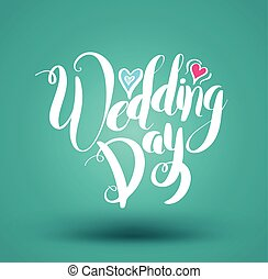 Wedding Day calligraphy heart shaped. Lettering vector...