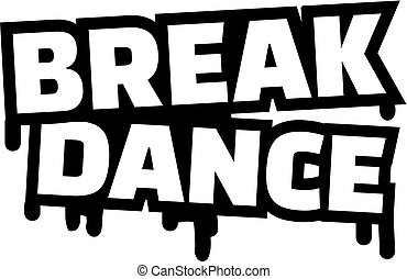 Breakdance word grunge style