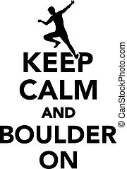 Keep calm and boulder on