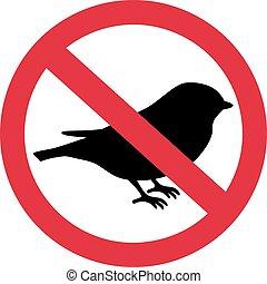 Birds forbidden