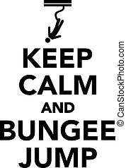 Keep calm and bungee jump