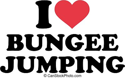 I love Bungee jumping
