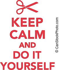 Keep calm and do it yourself