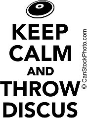 Keep calm and throw discus