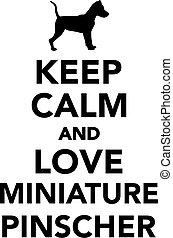 Keep calm and love miniature pinscher