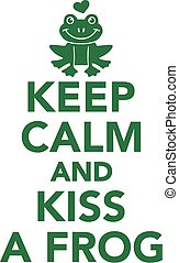 Keep calm and kiss a forg