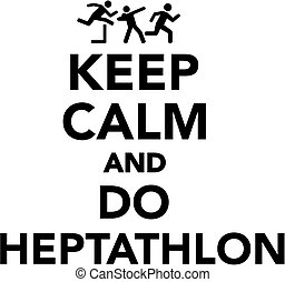 Keep calm and do Heptathlon