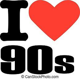 I love nineties