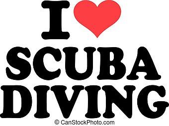 I love scuba diving