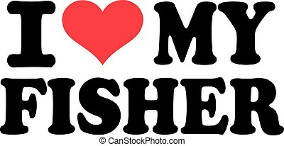 I love my fisher