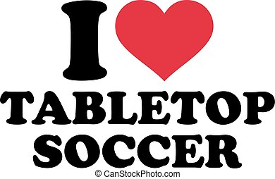I Love Tabletop Soccer