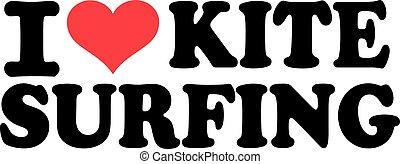 I love kite surfing