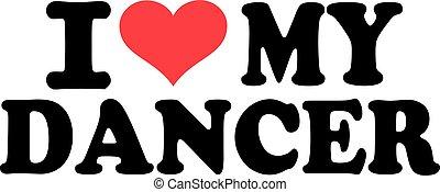 I love my dancer