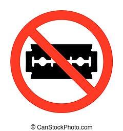 No Razor blade sign.
