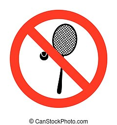 No Tennis racquet sign.