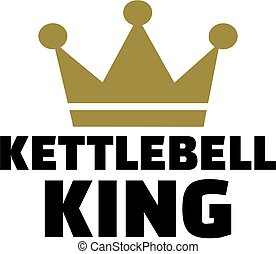 Kettlebell king with crown