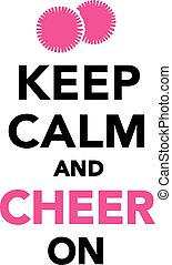 Keep calm and cheer on Cheerleading