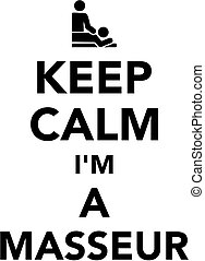 Keep calm I am a masseur