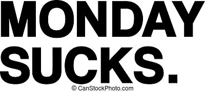 Monday sucks slogan