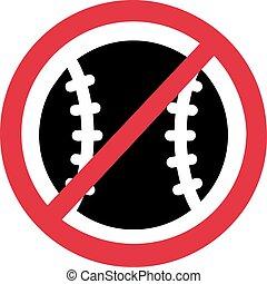 NO Baseball Ban