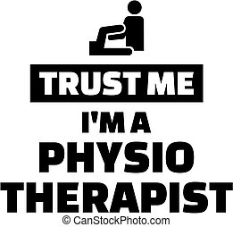 Trust me I am a Physiotherapist